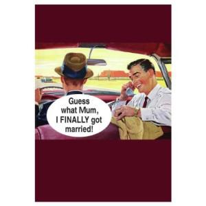 Поздравителна картичка |  Mum I Finally Got Married