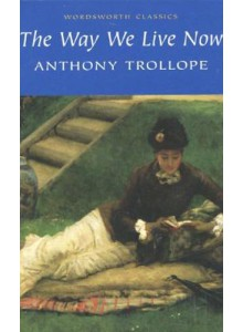 Anthony Trollope | The Way We Live Now