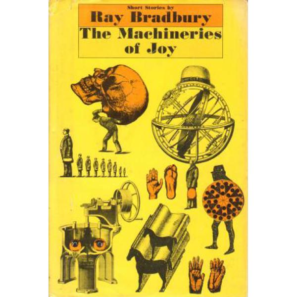 Ray Bradbury | The Machineries Of Joy 1