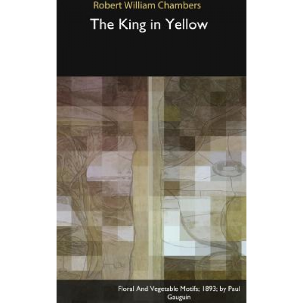 Robert W Chambers | The king in yellow 1