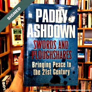Книга с автограф SWORDS AND PLOUGHSHARES Paddy Ashdown