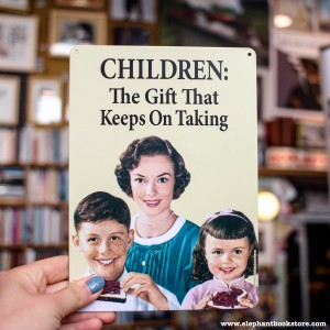 Small Metal Sign Children The Gift That Keeps on Taking