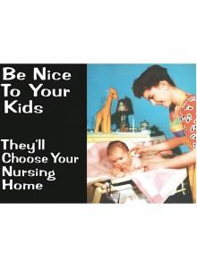 Метален Магнит Be Nice to Your Kids
