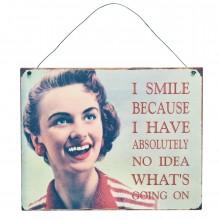 Метална Табела I Smile Because