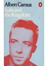 Albert Camus | Exile And The Kingdom