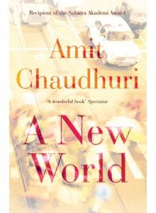 Amit Chaudhuri | A New World