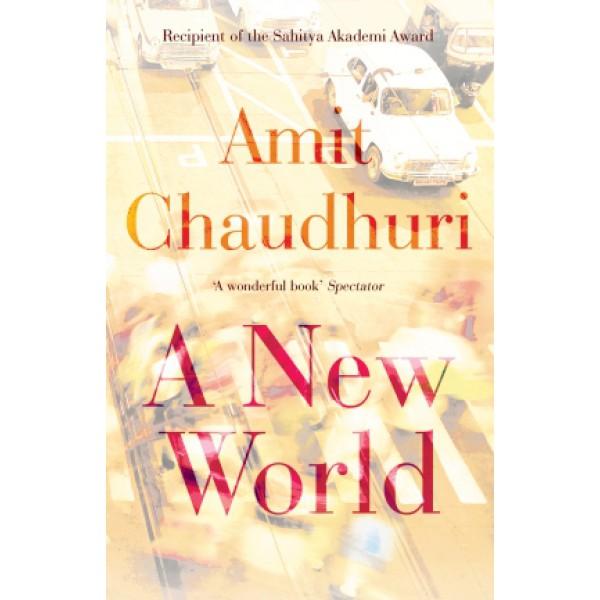 Amit Chaudhuri   A New World 1