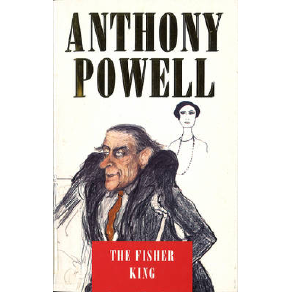 Anthony Powell   The Fisher King 1