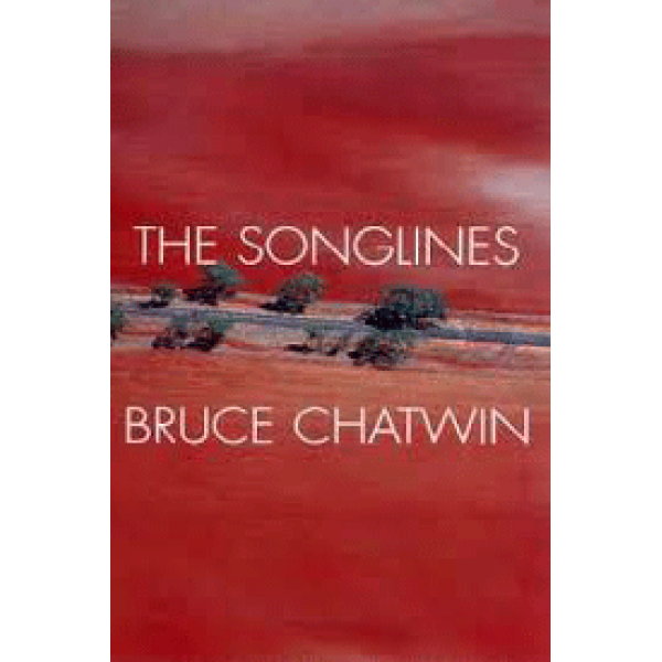 Bruce Chatwin | Songlines 1