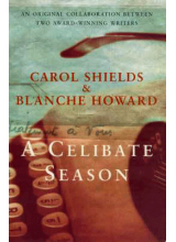 Carol Shields and Blanche Howard | A Celibate Season