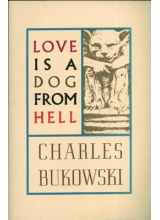 Charles Bukowski | Love is a dog from hell