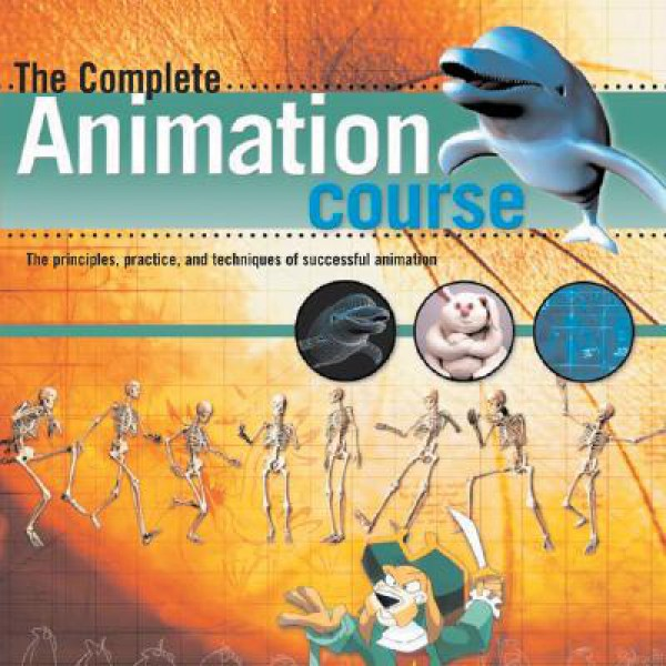 Chris Patmore   The Complete Animation Course: The Principles, Practice and Techniques of Successful Animation 1