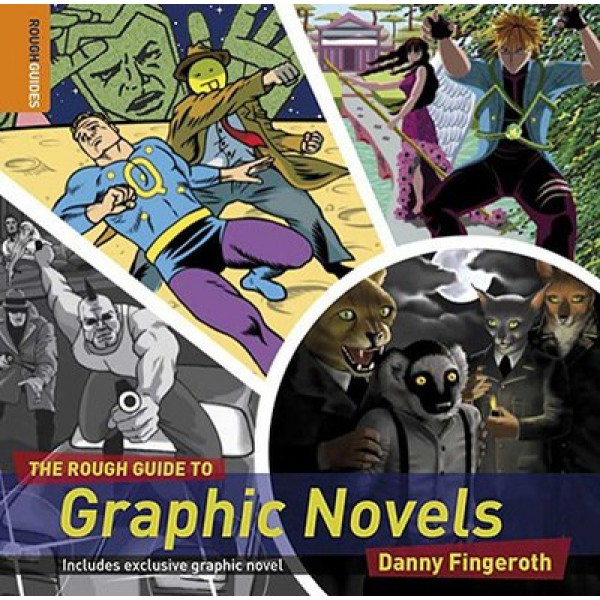 Danny Fingeroth   The rough guide to graphic novels 1