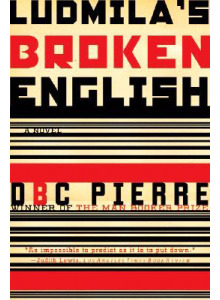 Dbc Pierre | Ludmila's Broken English