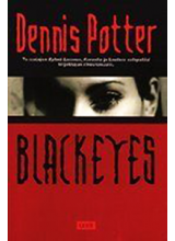 Dennis Potter | Blackeyes