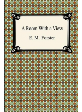 E M Forster | A room with a view