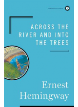 Hemingway Ernest | Across The River And Into The Trees