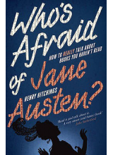 Henry Hitchings | Who's Afraid Of Jane Austen? How To Really Talk About Books You Haven't Read