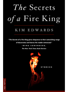 Kim Edwards | The Secrets of a Fire King