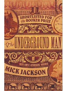 Mick Jackson | The underground man