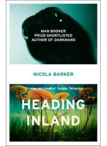 Nicola Barker | Heading Inland