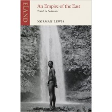 Norman Lewis | An empire of the east