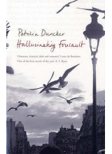 Patricia Duncker   Hallucinating Foucault