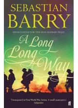 Sebastian Barry   A long long way