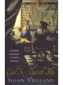 Susan Vreeland | Girl In Hyacinth Blue