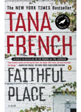 Tana French | Faithful place