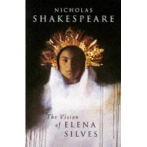 Vision Of Elena Silves, The   Nicholas Shakespeare