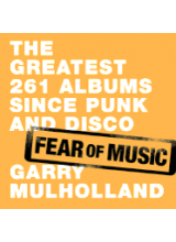 Garry Mulholland | The 261 greatest albums since punk and disco