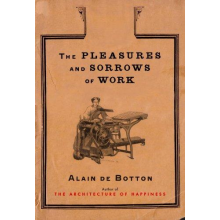 Alain De Botton | The Pleasures And Sorrows Of Work