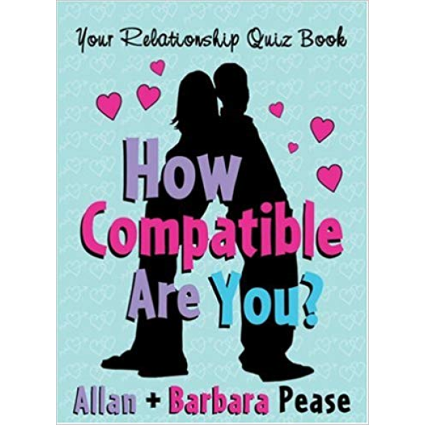 Allan Pease and Barbara Pease | How Compitable Are You 1