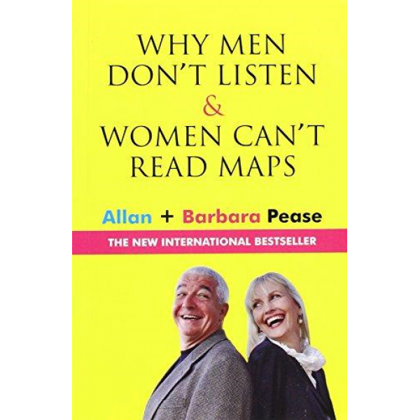 Allan Pease and Barbara Pease | Why Men Dont Listen And Women Cant Read Maps 1
