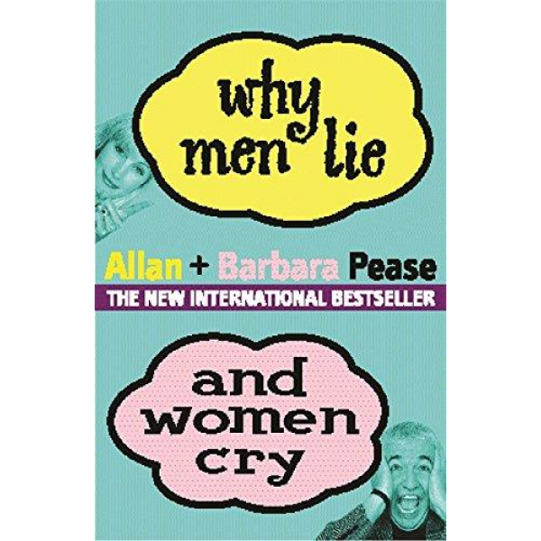 Allan Pease and Barbara Pease | Why Men Lie And Women Cry 1