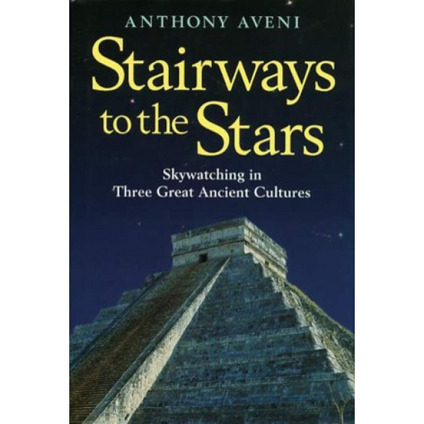 Anthony Aveni   Stairways to the stars  1