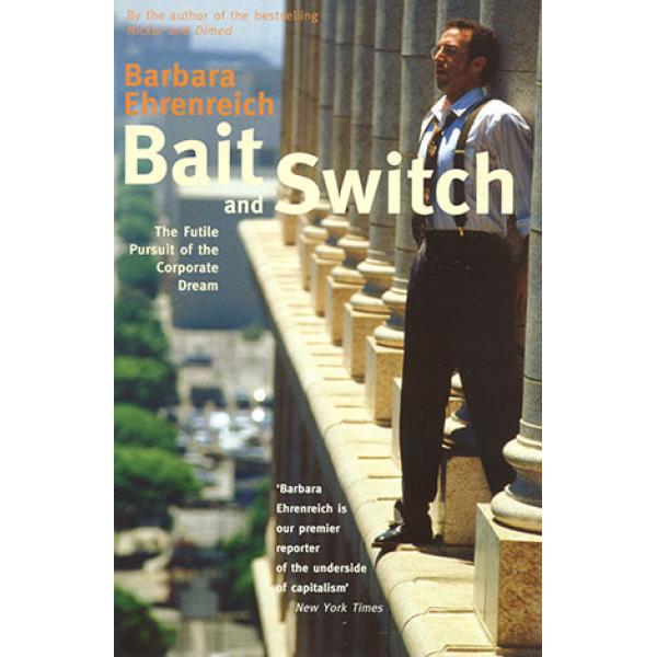 Barbara Ehrenreich   Bait and Switch 1