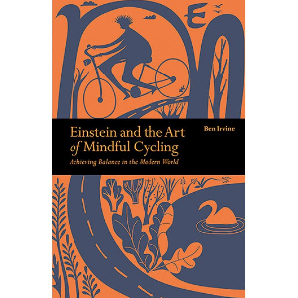Ben Irvine | Einstein and the Art of Mindful Cycling 1