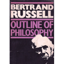 Bertrand Russell | An Outline Of Philosophy