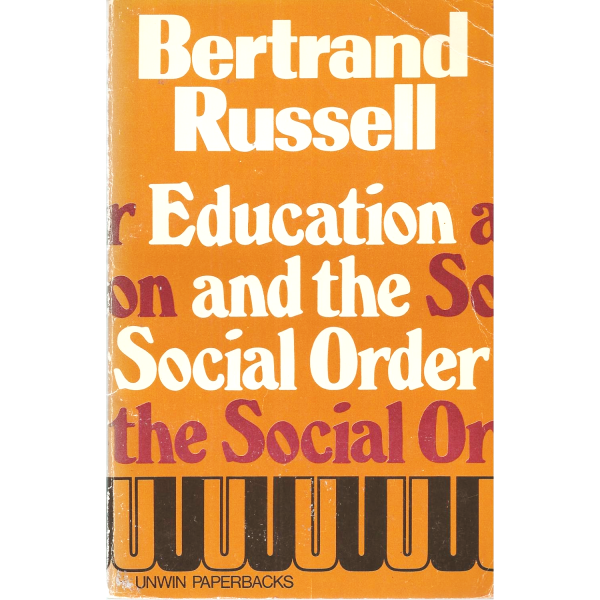 Bertrand Russell   Education and the social order 1