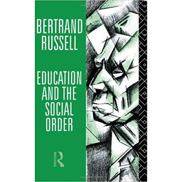 Bertrand Russell | Education And The Social Order 1
