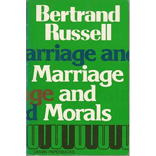 Bertrand Russell   Marriage And Morals 1