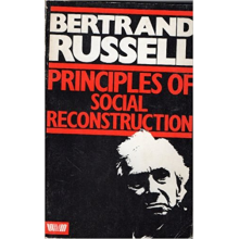 Bertrand Russell | Principles of social reconstruction