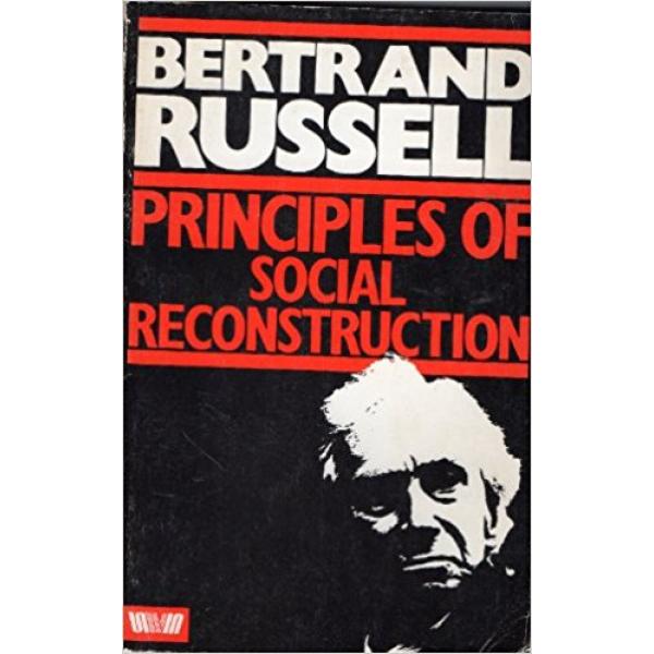 Bertrand Russell | Principles of social reconstruction 1