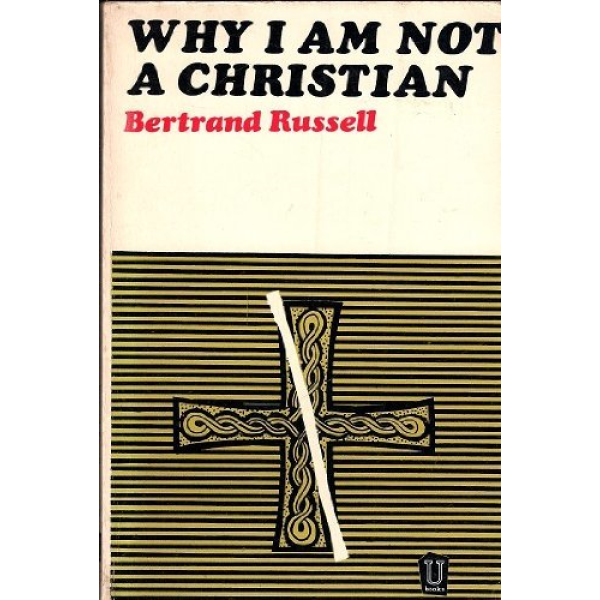 Bertrand Russell   Why I Am Not a Christian 1