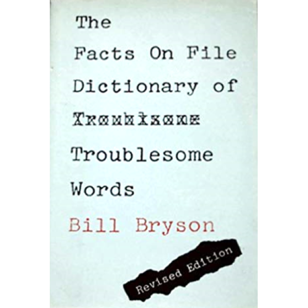 Bill Bryson | Dictionary of Troublesome Words 1