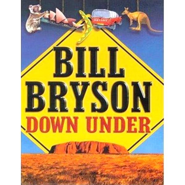 Bill Bryson   Down Under 1
