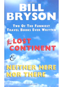 Bill Bryson | The Lost Continent and Neither Here Nor There