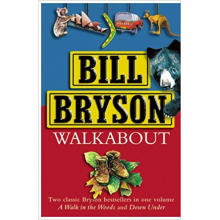 Bill Bryson | Walk About: A Walk In The Woods, Down Under